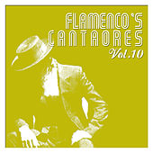 Flamenco's Cantaores Vol. 10 by Various Artists