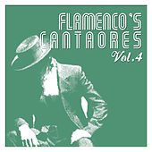 Flamenco's Cantaores Vol. 4 by Various Artists