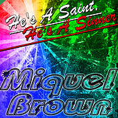 He's a Saint, He's a Sinner by Miquel Brown