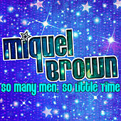 So Many Men, So Little Time by Miquel Brown
