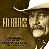 The Last Cowboy Song by Ed Bruce