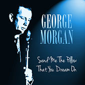 Send Me the Pillow That You Dream On by George Morgan