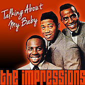 Talking About My Baby by The Impressions