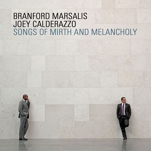 Songs of Mirth and Melancholy von Branford Marsalis