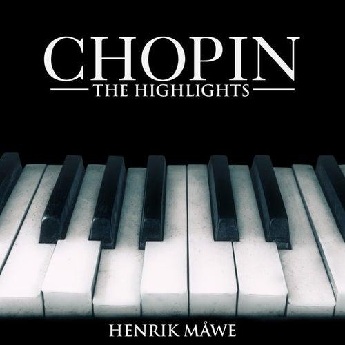 Chopin: The Highlights by Henrik Måwe