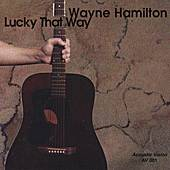 Lucky That Way by Wayne Hamilton