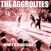 Dirty Reggae by The Aggrolites