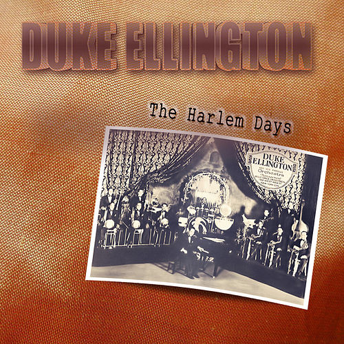 The Harlem Days (Remastered) von Duke Ellington