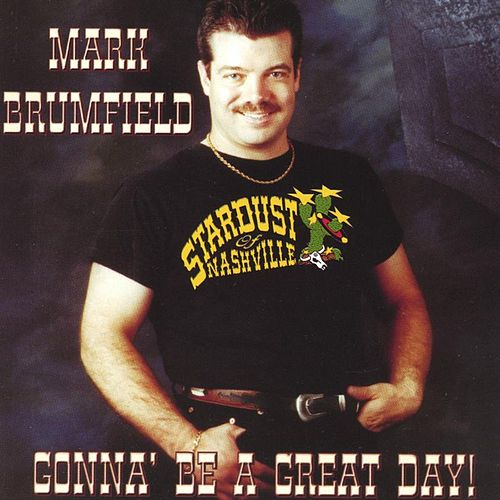 Gonna' be a Great Day by Mark Brumfield