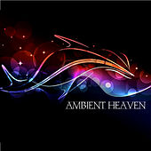 Ambient Heaven by Various Artists