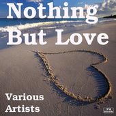 Nothing But Love by Various Artists