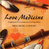 Love Medicine by Mesa Music Consort