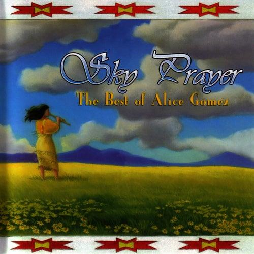 Sky Prayer - The Best of Alice Gomez by Alice Gomez