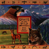 Spirits of the Wild by Mesa Music Consort