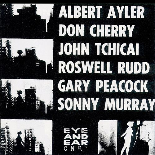 New York Eye And Ear Control by Albert Ayler