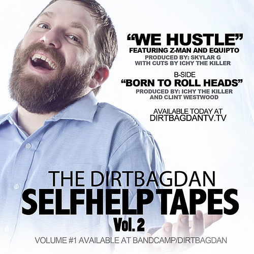We Hustle by Dirtbag Dan