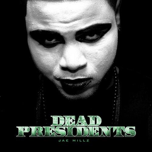Dead Presidents by Jae Millz