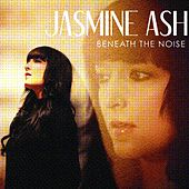 Beneath The Noise by jasmine ash