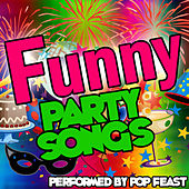 Funny Party Songs by Pop Feast