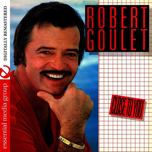 Close To You (Remastered) by Robert Goulet