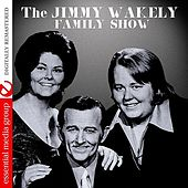 The Jimmy Wakely Family Show (Remastered) by Various Artists