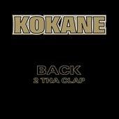Kokane Back 2 Tha Clap by Kokane