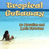 Tropical Getaway: 50 Hawaiian and Latin Favorites by Various Artists