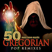 50 Must-Have Mystic Gregorian Pop Remixes by Gregorian Prayers
