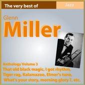 Glenn Miller Anthology, Vol. 3 (That Old Black Magic) by Glenn Miller