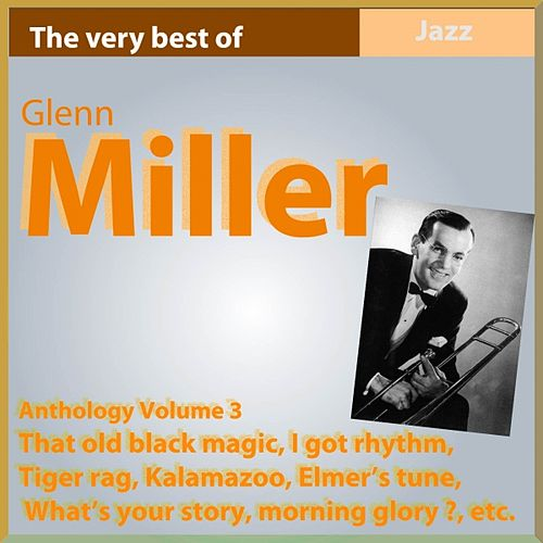 Glenn Miller Anthology, Vol. 3 (That Old Black Magic) by Glenn Miller