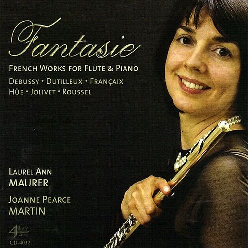Fantasie (French Works for Flute & Piano) by Laurel Ann Maurer
