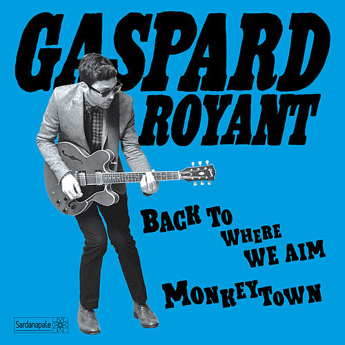 Back To Where We Aim / Monkeytown - Single by Gaspard Royant
