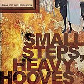Small Steps, Heavy Hooves by DEAR AND THE HEADLIGHTS