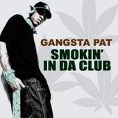 Smokin' in da Club (feat. Ju Ju) - Single by Gangsta Pat