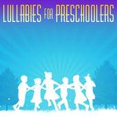 Lullabies for Preschoolers by Lullabies for Preschoolers