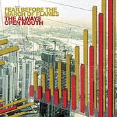 The Always Open Mouth by Fear Before