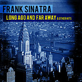 Long Ago And Far Away & Other Hits (Remastered) by Frank Sinatra