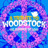 A Tribute To Woodstock - The Summer Of Love by Flower Power Singers