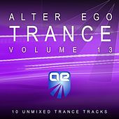 Alter Ego Trance Vol. 13 by Various Artists