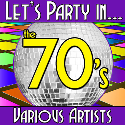 Let's Party in...The 70's von Various Artists