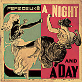 A Night And A Day by Pepé Deluxe