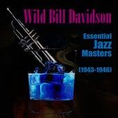 Essential Jazz Masters (1943-1946) by Wild Bill Davison