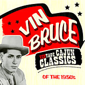 Vintage Cajun Classics of the 1950's by Vin Bruce