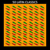 50 Latin Classics by Various Artists