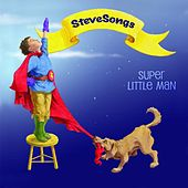 Super Little Man by Steve Songs