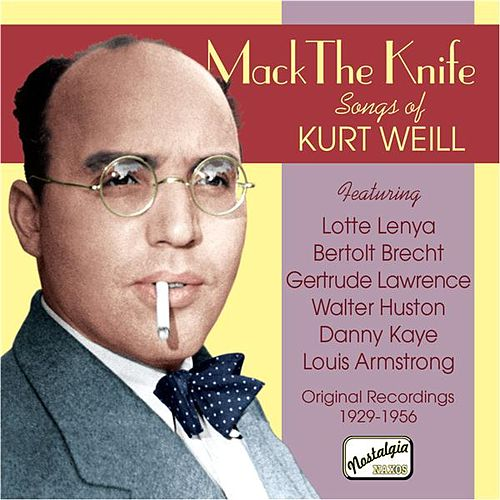 Weill: Mack The Knife - Songs of Kurt Weill (1929-1956) by Various Artists