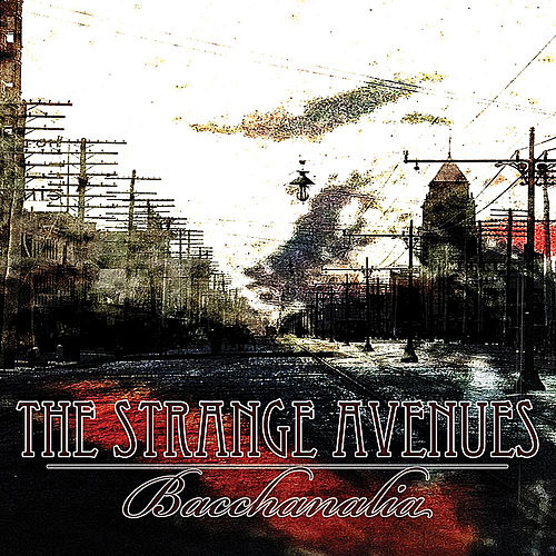 Bacchanalia by The Strange Avenues