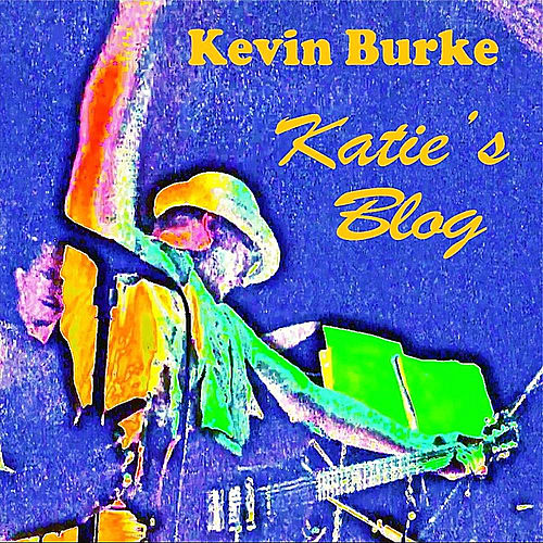 Katie's Blog by Kevin Burke