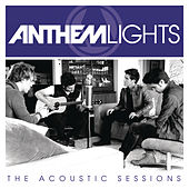 Anthem Lights:  The Acoustic Sessions by Anthem Lights
