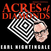 Acres Of Diamonds (Russell H. Conwell) by Earl Nightingale